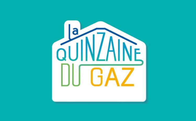 Concrétisez votre projet gaz avec la Quinzaine du Gaz !